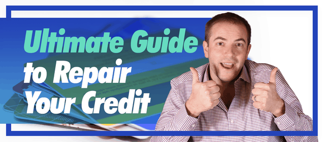 Ultimate Guide to Repair Your Credit