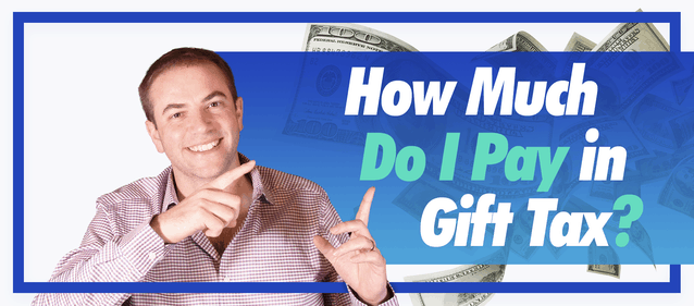 How Much Do I Pay in Gift Tax