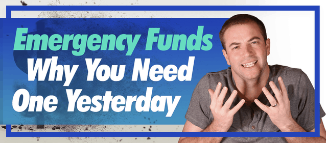 Emergency Funds – Why You Need One Yesterday