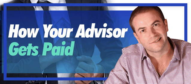 How Your Advisor Gets Paid